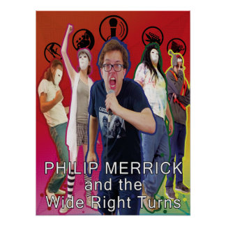 Philip Merrick and The Wide Right Turns Band Postr Poster