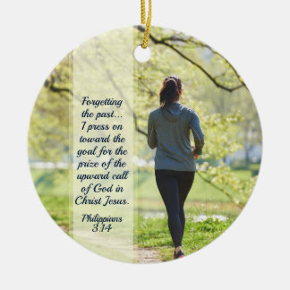 Philippians 3:13-14 Press toward the high calling Ceramic Ornament