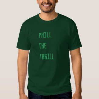 """Phill the Thrill"" t-shirt"