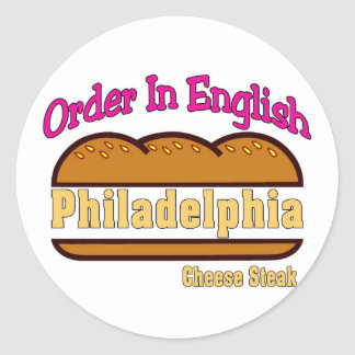 Philly Cheese Steak- Order In English Classic Round Sticker