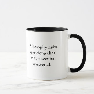 Philosophy asks questions that may never be ans... mug