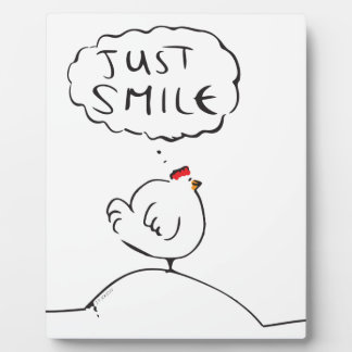 Philosophy Chicken - just smile Plaque