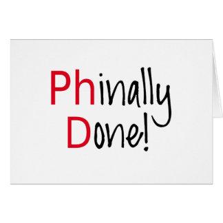 Phinally Done,  PhD graduate, graduation gift Card