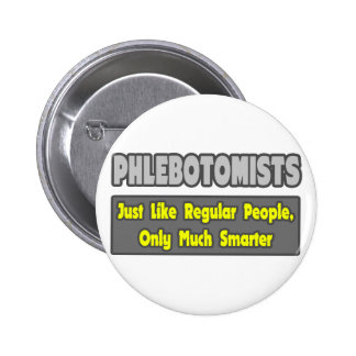 Phlebotomists Smarter Pinback Buttons