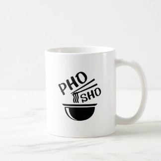 Pho Sho Coffee Mug
