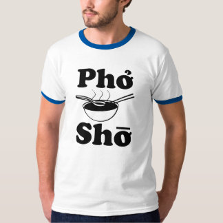 Pho Sho funny vietnamese soup saying men's shirt
