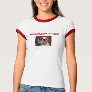 PHOENIX ENGLISH BULLDOG MEETUP T-Shirt