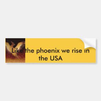 Phoenix, Like the phoenix we rise in the USA Bumper Sticker