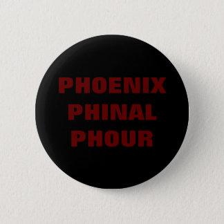 PHOENIX PHINAL PHOUR 6 CM ROUND BADGE