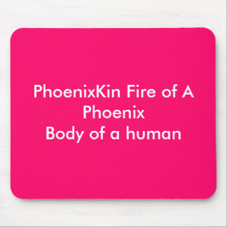 PhoenixKin Fire of A PhoenixBody of a human Mouse Pad