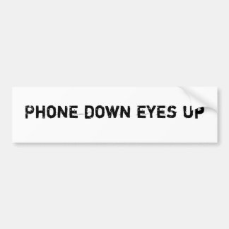 Phone Down Eyes Up Bumper Sticker