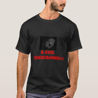 Photo35-2-1, R-EVIL UNDERGROUND!!!! T-Shirt