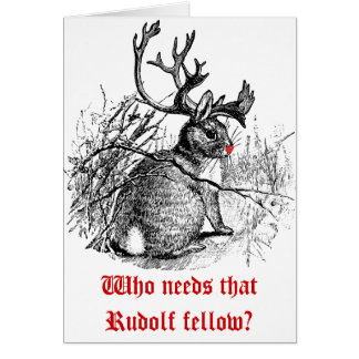 Photo Customized  Who needs that Rudolf fellow? Card