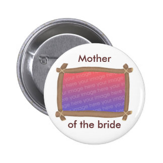 Photo Frame, Mother of the bride, button