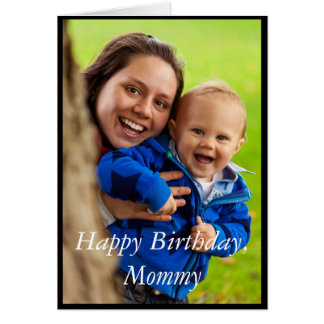 Photo Happy Birthday Mommy - Greeting Card