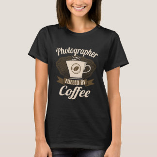 Photographer Fuelled By Coffee T-Shirt