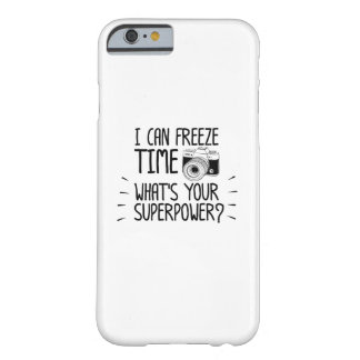Photographer I Can Freeze Time Photography Barely There iPhone 6 Case