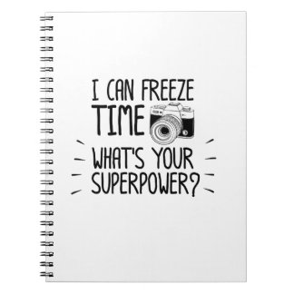 Photographer I Can Freeze Time Photography Notebook