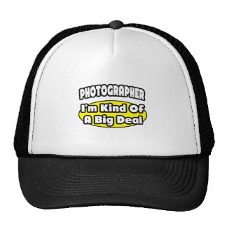 Photographer = Kind of a Big Deal Cap