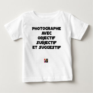 Photographer with subjective and suggestive baby T-Shirt