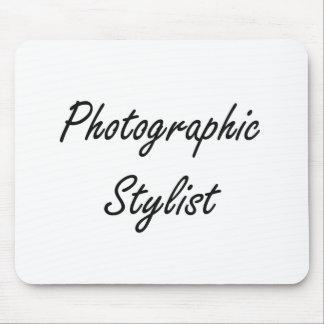 Photographic Stylist Artistic Job Design Mouse Pad