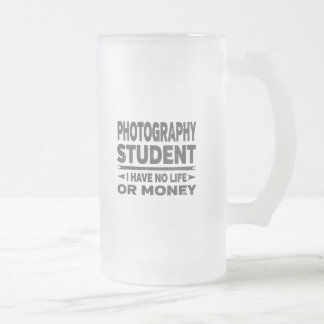 Photography College Student No Life or Money Frosted Glass Beer Mug