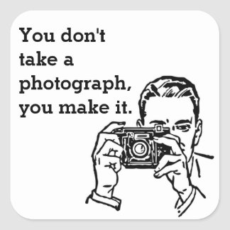 Photography Quote Square Sticker