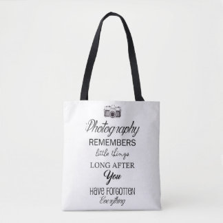 Photography Tote Bag / Photography Remembers Quote