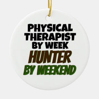 Physical Therapist by Day Hunter by Weekend Christmas Ornaments