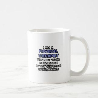Physical Therapist Joke ... Superior Intelligence Mug