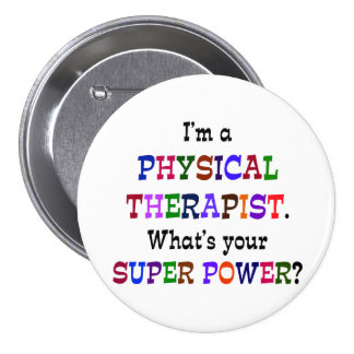 Physical Therapist Super Power 7.5 Cm Round Badge