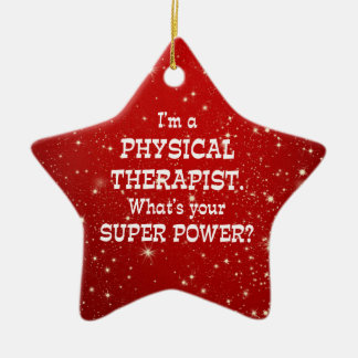 Physical Therapist Super Power Ceramic Ornament