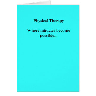 Physical TherapyWhere miracles become possible... Card