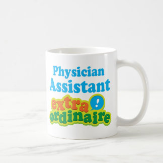 Physician Assistant Extraordinaire Gift Idea Coffee Mug