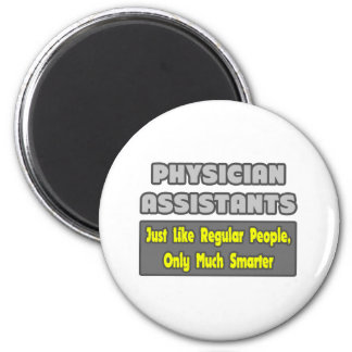 Physician Assistants...Smarter 6 Cm Round Magnet