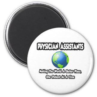 Physician Assistants...World a Better Place 6 Cm Round Magnet