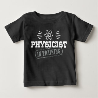 Physicist In Training Baby T-Shirt