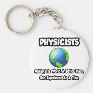 Physicists...Making the World a Better Place Key Ring