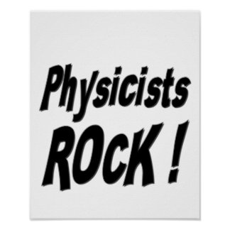 Physicists Rock Poster Print