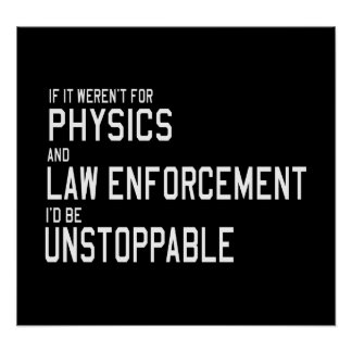 Physics and Law Enforcement are Holding Me Back Poster