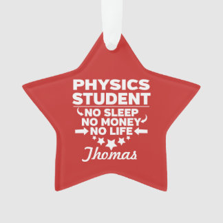 Physics College Student No Life or Money Ornament
