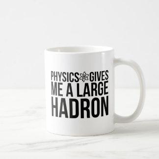 Physics Gives Me A Large Hadron Coffee Mug