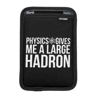 Physics Gives Me A Large Hadron iPad Mini Sleeve