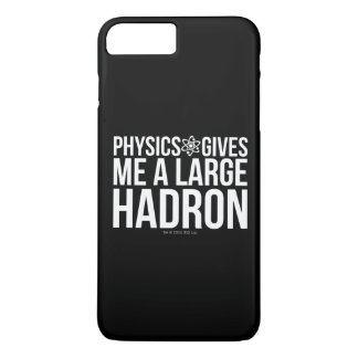 Physics Gives Me A Large Hadron iPhone 7 Plus Case