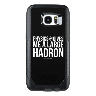 Physics Gives Me A Large Hadron OtterBox Samsung Galaxy S7 Edge Case
