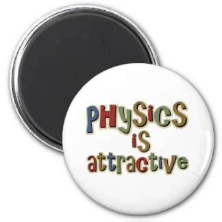 Physics is Attractive Funny Pun 6 Cm Round Magnet