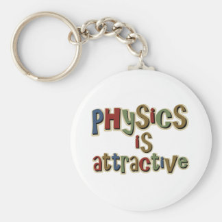 Physics is Attractive Funny Pun Basic Round Button Key Ring