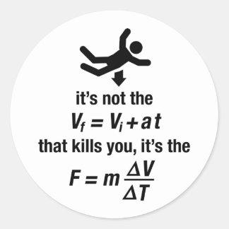 physics - it s the sudden deceleration that kills round sticker