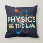 PHYSICS. IT'S THE LAW CUSHION