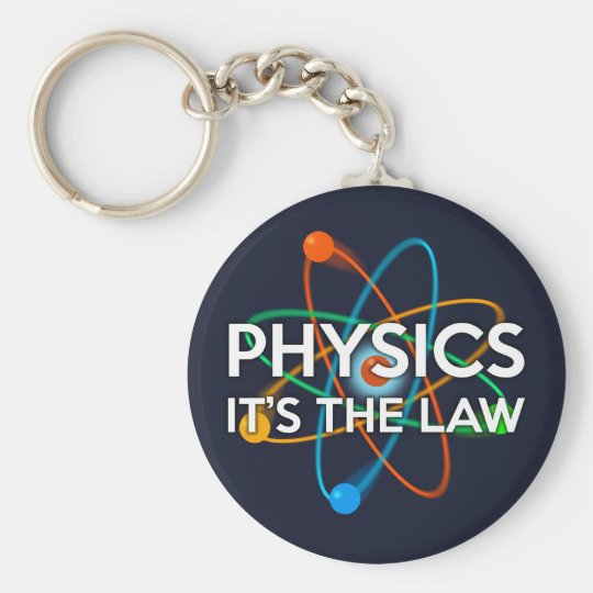 PHYSICS. IT'S THE LAW KEY RING
